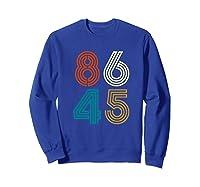 Classic Vintage Style 86 45 Anti Trump Funny T-shirt Sweatshirt Royal Blue