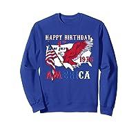 Happy Birthday America T-shirt 4th Of July Shirt Gift T-shirt Sweatshirt Royal Blue