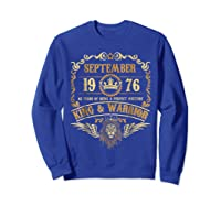 Sept 1976 42 Years Of Being A Mixture King Warrior Shirts Sweatshirt Royal Blue