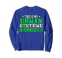 Alien Human Costume Funny Science Fiction Gifts Shirts Sweatshirt Royal Blue