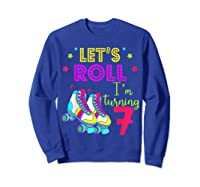 Let's Roll I'm Turning 7 Roller Skate 7 Birthday Shirts Sweatshirt Royal Blue