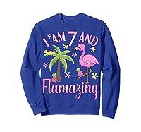 I Am 7 And Flamazing Shirt 7th Birthday Flamingo Lover Gift Sweatshirt Royal Blue