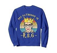 My Patronus Is Ruth Bader Ginsburg Shirt Notorious Rbg Gift Sweatshirt Royal Blue