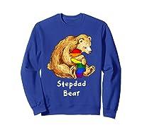 Stepdad Bear Proud Dad Lgbt Gay Pride Lgbt Dad Gifts Shirts Sweatshirt Royal Blue