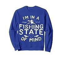 Michigan I'm In A Fishing State Of Mind Vacation Shirts Sweatshirt Royal Blue