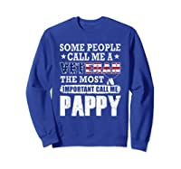 S Some People Call Me A Veteran Pappy Tshirt Fathers Day Sweatshirt Royal Blue