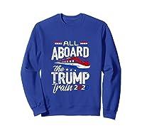 Trump Supporter Shirt All Aboard The Trump Train 2020 Gift Tank Top Sweatshirt Royal Blue
