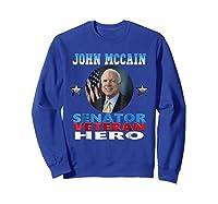 John Mccain Senator Veteran Hero Shirts Sweatshirt Royal Blue