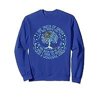 And I Think To Myself What A Wonderful World Shirts Sweatshirt Royal Blue