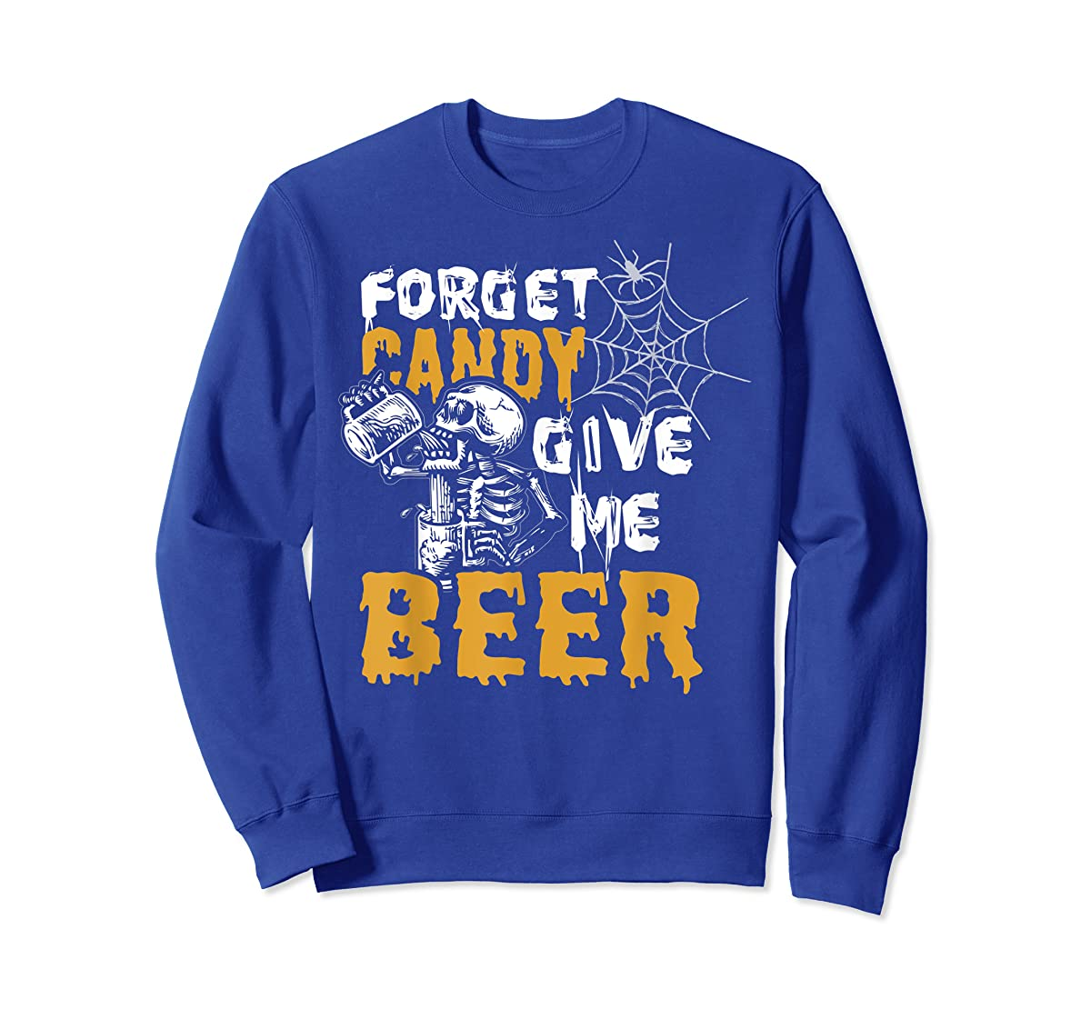 Forget Candy Give me Beer shirt Halloween Shirt gifts T-Shirt-Sweatshirt-Royal