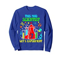 This Mad Scientist Is 7th Let's Experit 2012 Bday Shirts Sweatshirt Royal Blue