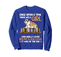 There Was A Girl Loved Book And Bulldogs Tshirt Gifts Sweatshirt Royal Blue