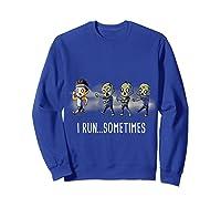 Run Sometimes Super Funny Dieting Shirts Sweatshirt Royal Blue