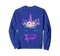 Cute Rainbow Unicorn Squad Unicorn For Party Shirts Sweatshirt Royal Blue