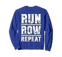 Run Row Repeat Ness Gym Workout Gift Shirts Sweatshirt Royal Blue