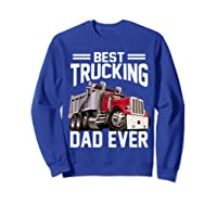 Best Trucking Dad Ever Father's Day Gift Shirts Sweatshirt Royal Blue
