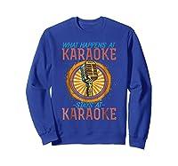 Karaoke Music Gifts Sing Music Bar Singer Vegas Style Mic Shirts Sweatshirt Royal Blue