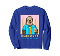 Employee Of The Month Sleepy Sloth Funny Boss Gift Shirts Sweatshirt Royal Blue