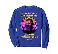 Thunderbolt And Lightning Galileo, Science Meme Shirts Sweatshirt Royal Blue