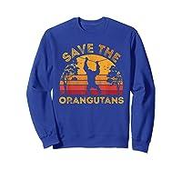 Save Orangutans Vintage Retro Color Distressed Gift Shirts Sweatshirt Royal Blue