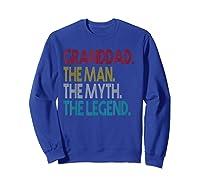 Granddad The Man The Myth The Legend Gift For Grandd Shirts Sweatshirt Royal Blue