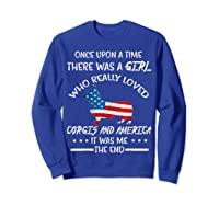 Once Upon A Time Corgi America 4th Of July T Shirt Gifts Sweatshirt Royal Blue