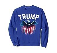 Trump American Flag Eagle Shirts Sweatshirt Royal Blue
