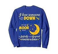 Mom Dad Love Someone World Down Syndrome Shirts Sweatshirt Royal Blue