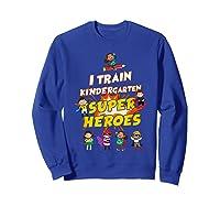 Train Kindergarten Super Heroes Gift For Tea Shirts Sweatshirt Royal Blue