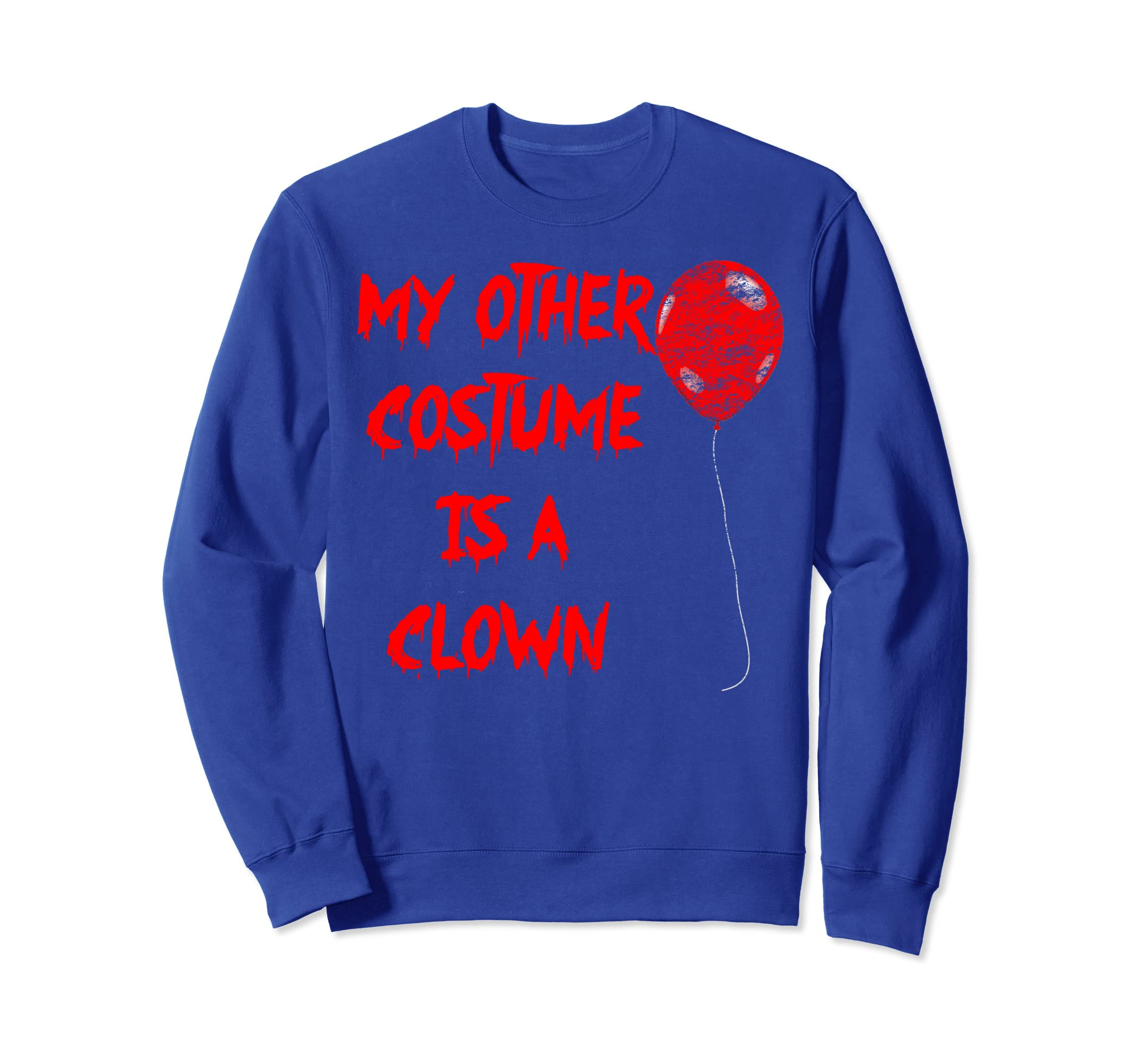 My Other Costume is a Clown Halloween Sweatshirt-ANZ