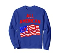 All American Dad 4th Of July Independence Day Shirts Sweatshirt Royal Blue
