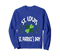 Saint Paddys Day St. Louis St Patricks Missouri T-shirt Sweatshirt Royal Blue