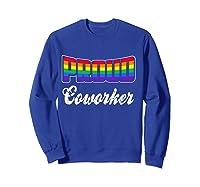 Proud Coworker Gay Pride Month Lgbtq Shirts Sweatshirt Royal Blue