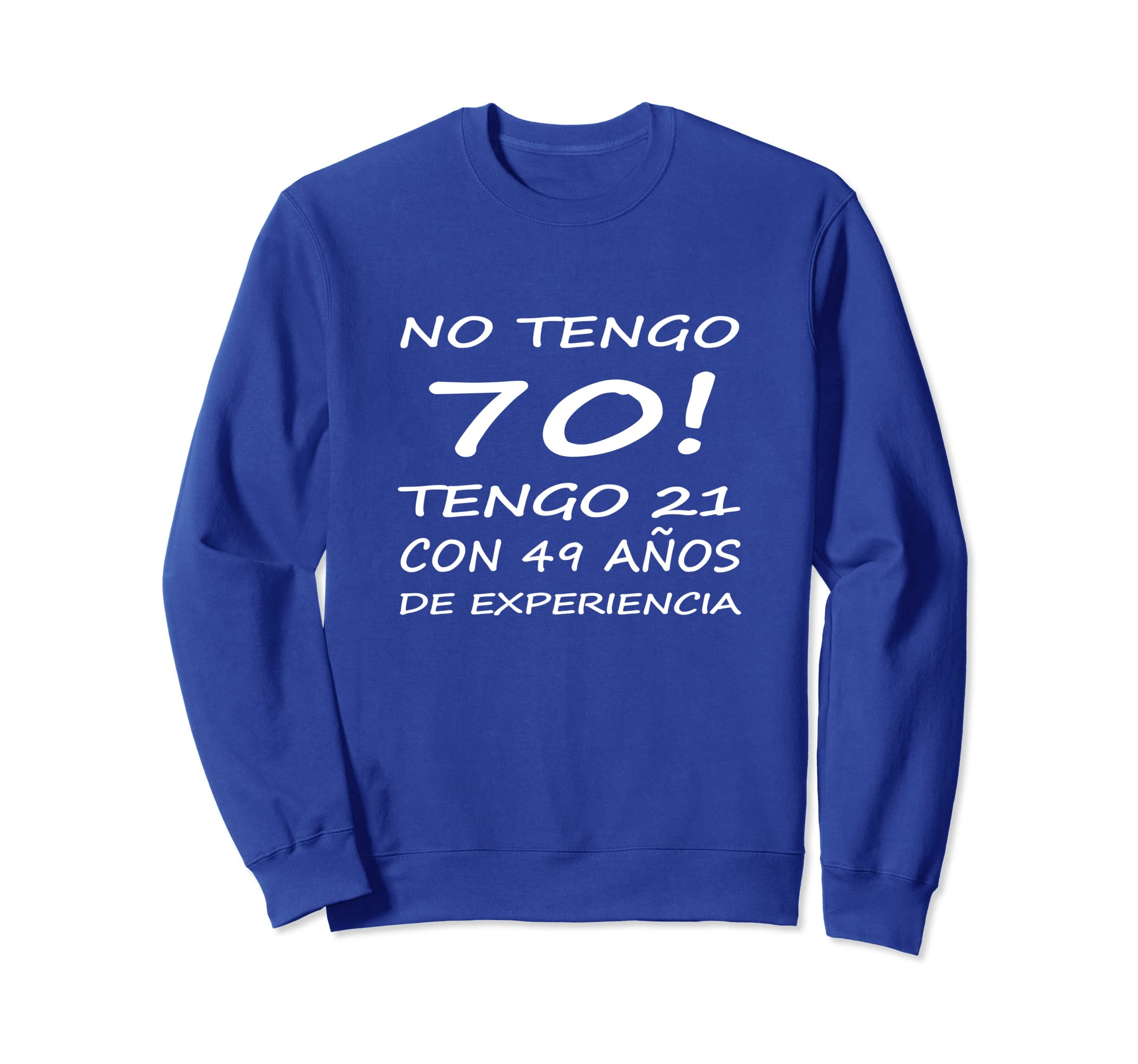 Amazon.com: Sueter No Tengo 70 Tengo 21 1949 Cumpleanos 70 T Shirt: Clothing