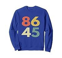 86 45 Tshirt Vintage Retro Anti Trump  Sweatshirt Royal Blue