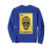 La Calavera Loteria Mexico Sugar Skull Loteria Shirts Sweatshirt Royal Blue