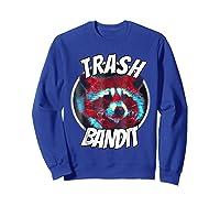 Raccoon Trash Bandit Funny Raccoon Trash Panda T Shirts Sweatshirt Royal Blue