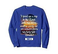 Christian Prayer Bible Verse Psalms 3 4 Quote T Shirt Sweatshirt Royal Blue