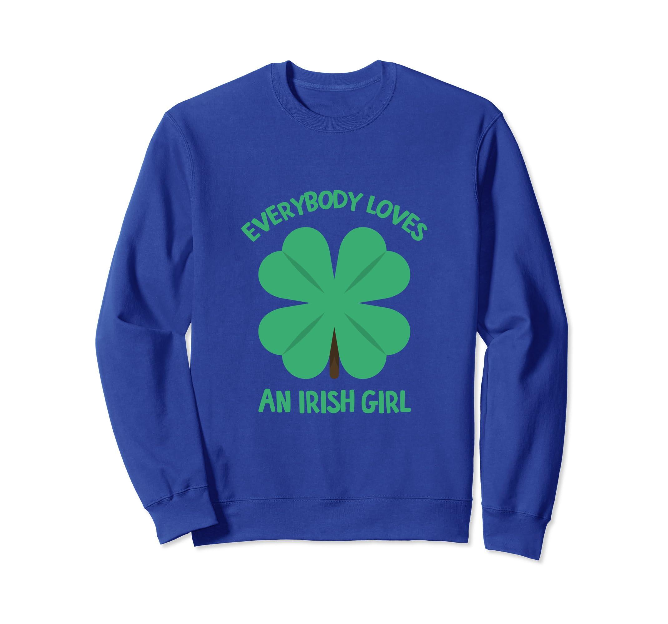3de82d97 Amazon.com: St Patrick Sweatshirt Gift Women Everybody Loves Irish Girl:  Clothing