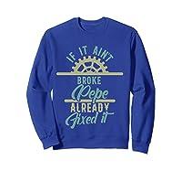 If It Ain't Broke Pepe Already Fixed It Father's Day T-shirt Sweatshirt Royal Blue