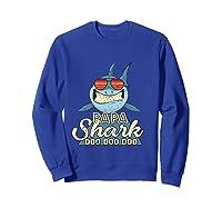 Papa Shark Doo Doo Funny Gift Dads Boss Man Shirts Sweatshirt Royal Blue