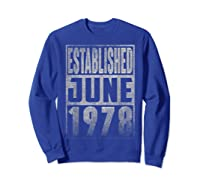 Established Since June 1978 Straight Outta Aged 41 Years Old Shirts Sweatshirt Royal Blue