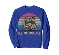 Best Cat Dad Ever Papa Birthday Father's Day Gift Shirts Sweatshirt Royal Blue