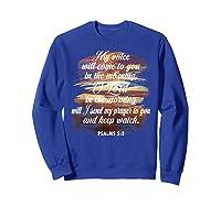 Christian Prayer Bible Verse Psalms 5 3 Quote T Shirt Sweatshirt Royal Blue