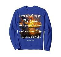 Christian Prayer Bible Verse Psalms 34 4 Quote T Shirt Sweatshirt Royal Blue