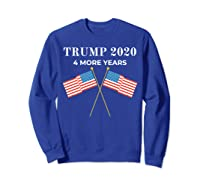 Trump 2020 4 More Years President Shirts Sweatshirt Royal Blue