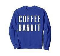 Coffee Bandit T Shirt Sweatshirt Royal Blue