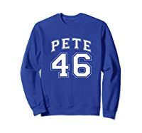 46 Pete Buttigieg 2020 Shirts Sweatshirt Royal Blue
