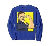 Ruth Bader Ginsberg We Can Do It Notorious Rbg Shirts Sweatshirt Royal Blue
