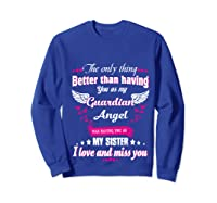 My Sister, My Hero, My Guardian Angel Gift Mother Day Pullover Shirts Sweatshirt Royal Blue